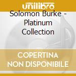 Solomon Burke - Platinum Collection cd musicale di Solomon Burke