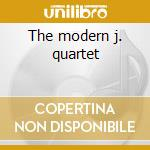 The modern j. quartet cd musicale di Modern j. quartet