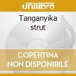 Tanganyika strut cd musicale di Wilbur Harden