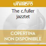 The c.fuller jazztet cd musicale di Curtis Fuller