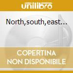 North,south,east... cd musicale