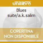 Blues suite/a.k.salim cd musicale