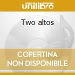 Two altos cd musicale di Art Pepper