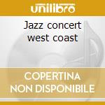 Jazz concert west coast cd musicale