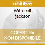 With milt jackson cd musicale