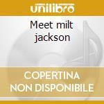 Meet milt jackson cd musicale di Milt Jackson