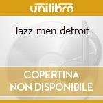 Jazz men detroit cd musicale di Kenny Burrell