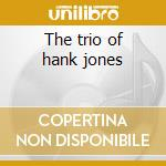 The trio of hank jones cd musicale di Kenny Clarke