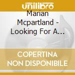 Looking for a boy cd musicale di Marian Mcpartland