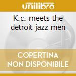 K.c. meets the detroit jazz men cd musicale di Kenny Clarke
