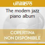 The modern jazz piano album cd musicale di Artisti Vari