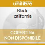 Black california cd musicale di Humes h. / vv.aa.