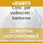 Conc. per violino/etc - kantorow cd musicale di Schumann/schubert