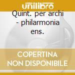 Quint. per archi - philarmonia ens. cd musicale di Boccherini