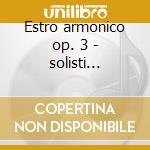 Estro armonico op. 3 - solisti italiani cd musicale di Vivaldi