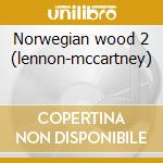 Norwegian wood 2 (lennon-mccartney) cd musicale di Workshop L.a.