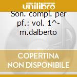 Son. compl. per pf.: vol. 1^- m.dalberto cd musicale di Schubert