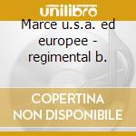 Marce u.s.a. ed europee - regimental b. cd musicale di Artisti Vari