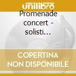 Promenade concert - solisti italiani cd musicale di Artisti Vari