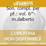 Son. compl. per pf.: vol. 6^- m.dalberto cd musicale di Schubert
