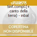 Sinf.compl.(+ canto della terra) - inbal cd musicale di Mahler