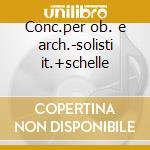 Conc.per ob. e arch.-solisti it.+schelle cd musicale di Vivaldi