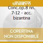 Conc.op.8 nn. 7-12 - acc. bizantina cd musicale di Vivaldi