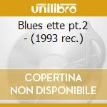 Blues ette pt.2 - (1993 rec.) cd musicale di Curtis Fuller