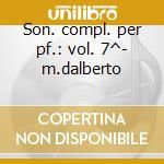 Son. compl. per pf.: vol. 7^- m.dalberto cd musicale di Schubert