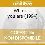 Who it is you are (1994) cd musicale di Ralph Moore