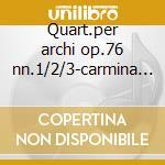 Quart.per archi op.76 nn.1/2/3-carmina q cd musicale di Haydn