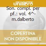 Son. compl. per pf.: vol. 4^- m.dalberto cd musicale di Schubert