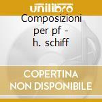 Composizioni per pf - h. schiff cd musicale di Bartok