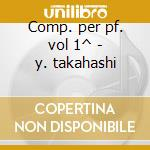 Comp. per pf. vol 1^ - y. takahashi cd musicale di Satie