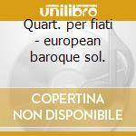 Quart. per fiati - european baroque sol. cd musicale di Telemann