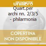Quart.per archi nn. 2/3/5 - philarmonia cd musicale di Haydn