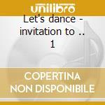 Let's dance - invitation to .. 1 cd musicale di Columbia ballroom o.