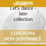 Let's dance - latin collection cd musicale di Columbia ballroom o.