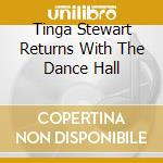T.s returns with the dance hall dj cd musicale di Tinga Stewart