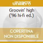 Groovin' high ('96 hi-fi ed.) cd musicale di Gillespie dizzy orchestra