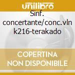 Sinf. concertante/conc.vln k216-terakado cd musicale di Wolfgang Amadeus Mozart