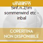 Sinf.n.2/im sommerwind etc - inbal cd musicale di Etc Schumann/webern