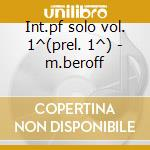 Int.pf solo vol. 1^(prel. 1^) - m.beroff cd musicale di Chopin