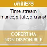 Time stream (+j.mance,g.tate,b.cranshaw) cd musicale di Takahashi Ohi