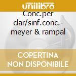 Conc.per clar/sinf.conc.- meyer & rampal cd musicale di Pleyel/danzi