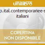 Comp.ital.contemporanee-solisti italiani cd musicale di Artisti Vari