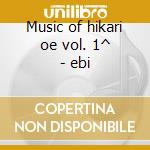Music of hikari oe vol. 1^ - ebi cd musicale di Hikari Oe