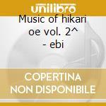 Music of hikari oe vol. 2^ - ebi cd musicale di Hikari Oe