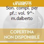 Son. compl. per pf.: vol. 9^- m.dalberto cd musicale di Schubert