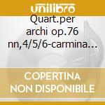 Quart.per archi op.76 nn,4/5/6-carmina q cd musicale di Haydn